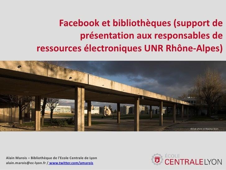 Facebook et bibliothèques (support de                            présentation aux responsables de                  ressour...