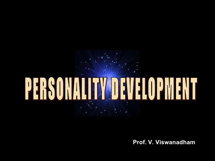 PERSONALITY DEVELOPMENT Prof. V. Viswanadham