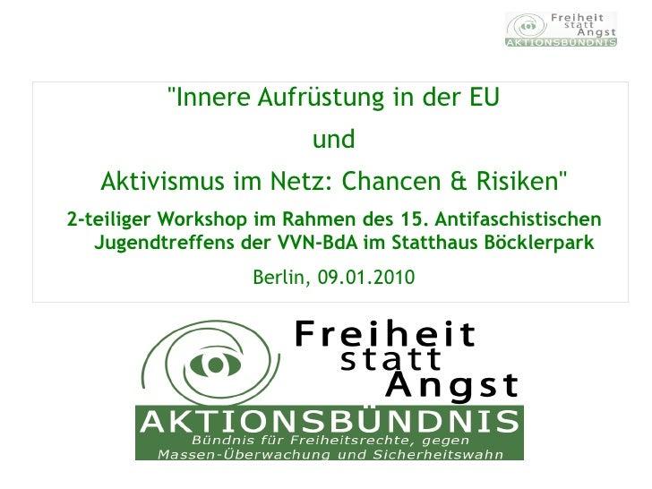 """""""Innere Aufrüstung in der EU                          und    Aktivismus im Netz: Chancen & Risiken"""" 2-teiliger Workshop im..."""