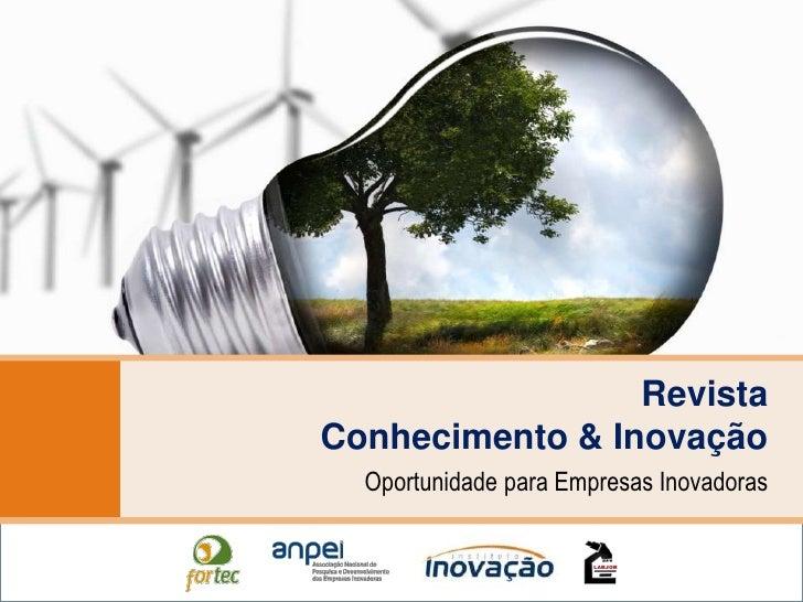 Revista Conhecimento & Inovação<br />Oportunidade para Empresas Inovadoras<br />