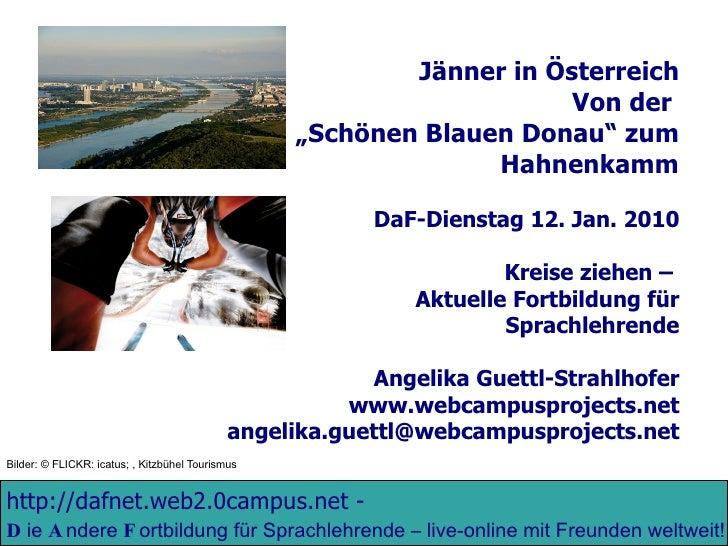 http://dafnet.web2.0campus.net  -   D ie  A ndere  F ortbildung für Sprachlehrende – live-online mit Freunden weltweit!  J...