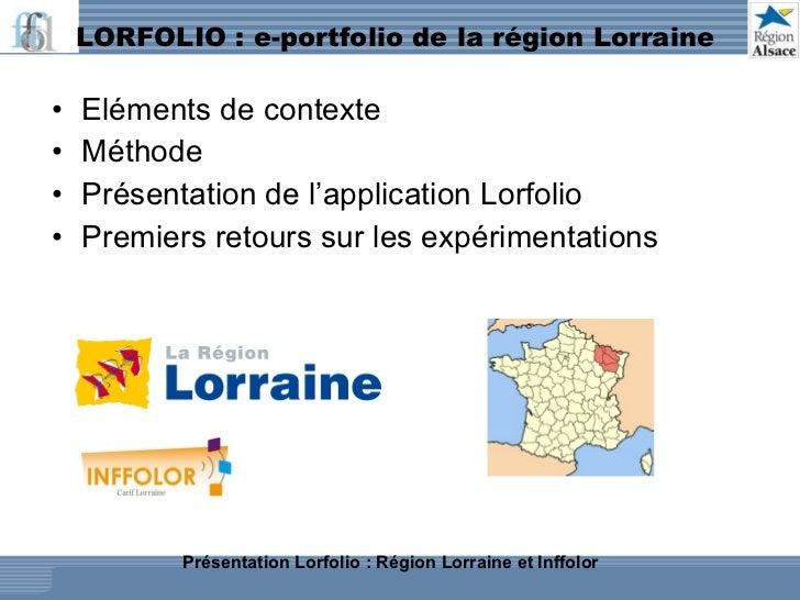 LORFOLIO : e-portfolio de la région Lorraine  <ul><li>Eléments de contexte </li></ul><ul><li>Méthode </li></ul><ul><li>Pré...