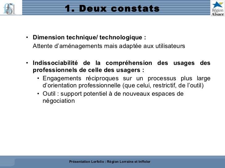 1. Deux constats  <ul><ul><li>Dimension technique/ technologique : </li></ul></ul><ul><ul><li>Attente d'aménagements mais ...