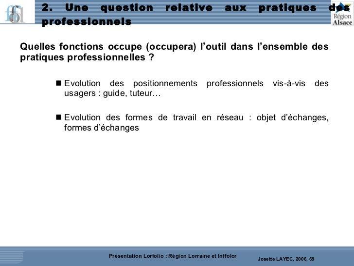 2. Une question relative aux pratiques des professionnels <ul><ul><li>Quelles fonctions occupe (occupera) l'outil dans l'e...