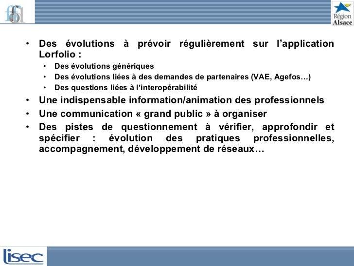 <ul><li>Des évolutions à prévoir régulièrement sur l'application Lorfolio : </li></ul><ul><ul><li>Des évolutions générique...
