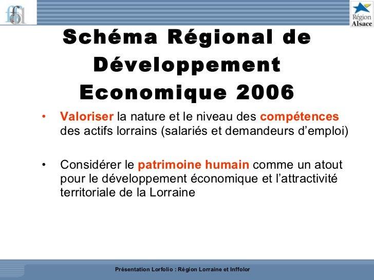 Schéma Régional de Développement Economique 2006 <ul><ul><li>Valoriser  la nature et le niveau des  compétences   des acti...