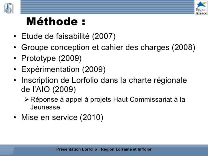 Méthode : <ul><li>Etude de faisabilité (2007)  </li></ul><ul><li>Groupe conception et cahier des charges (2008) </li></ul>...