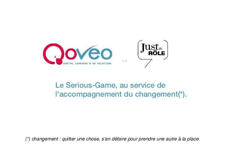 et                 Le Serious-Game, au service de               l'accompagnement du changement(*).                       p...