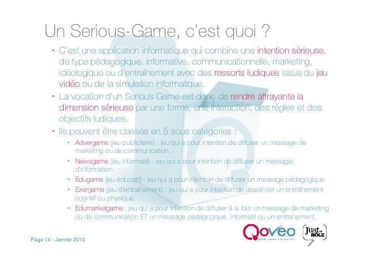 Un Serious-Game, c'est quoi ?          C'est une application informatique qui combine une intention sérieuse,           d...