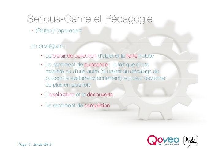 Serious-Game et Pédagogie          (Re)tenir l'apprenant          En privilégiant :                Le plaisir de collect...