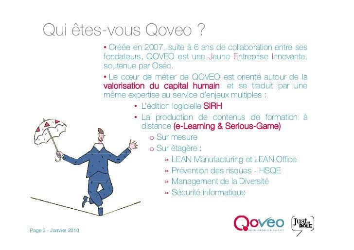 Qui êtes-vous Qoveo ?                         • Créée en 2007, suite à 6 ans de collaboration entre ses                   ...