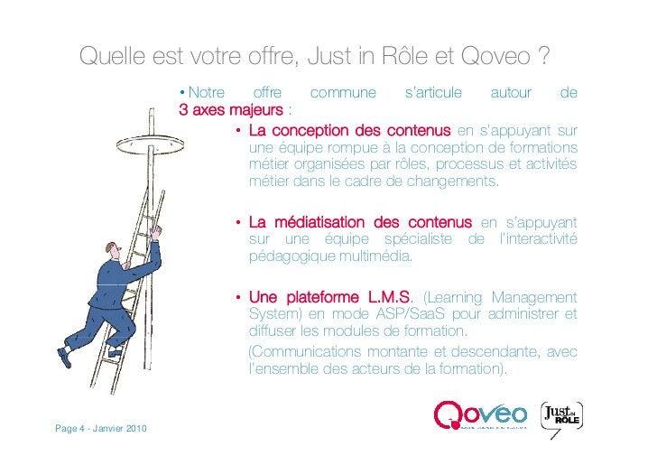 Quelle est votre offre, Just in Rôle et Qoveo ?                         • Notre    offre    commune       s'articule   aut...