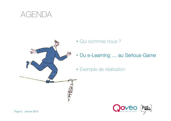AGENDA                           • Qui sommes nous ?                          • Du e-Learning … au Serious-Game           ...