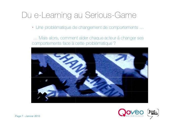 Du e-Learning au Serious-Game                Une problématique de changement de comportements …                 … Mais al...