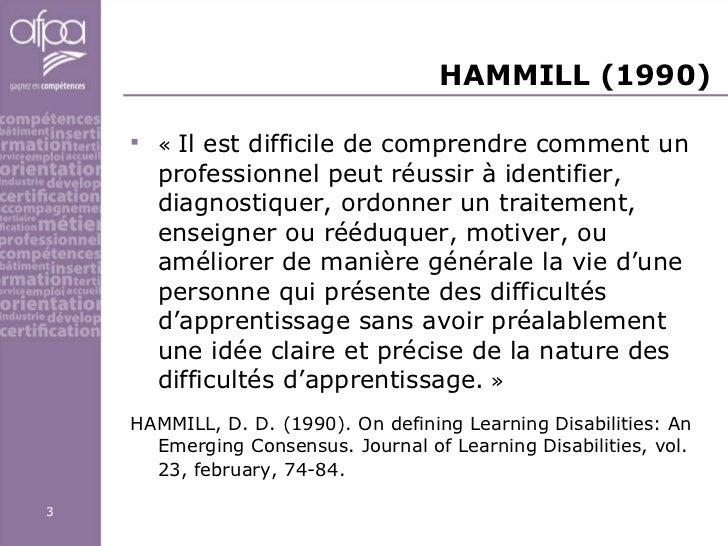 HAMMILL (1990)  <ul><li>« Il est difficile de comprendre comment un professionnel peut réussir à identifier, diagnostique...