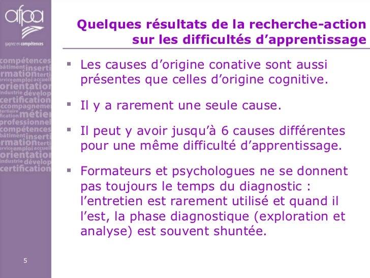 Quelques résultats de la recherche-action sur les difficultés d'apprentissage <ul><li>Les causes d'origine conative sont a...