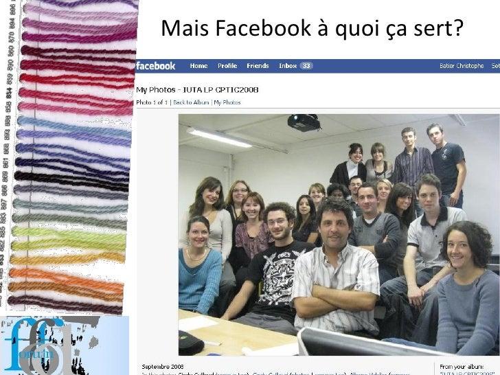 Mais Facebook à quoi ça sert?             Christophe Batier Strasbourg Janvier2010