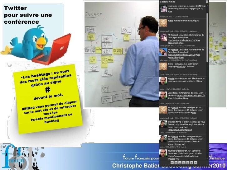 Twitter pour suivre une conférence                       Christophe Batier Strasbourg Janvier2010