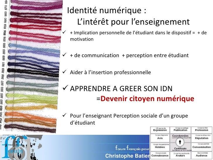 Identité numérique :      L'intérêt pour l'enseignement  + Implication personnelle de l'étudiant dans le dispositif = + d...