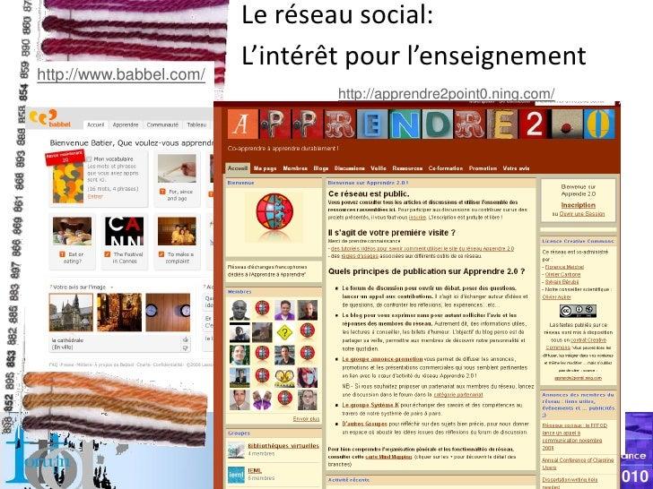 Le réseau social:                          L'intérêt pour l'enseignement http://www.babbel.com/                           ...