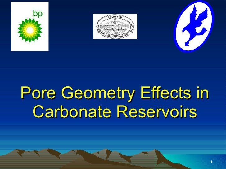 Pore Geometry Effects in Carbonate Reservoirs