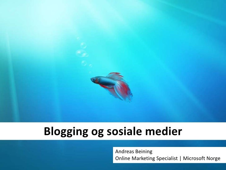 Blogging og sosiale medier<br />Andreas Beining <br />Online Marketing Specialist | Microsoft Norge<br />