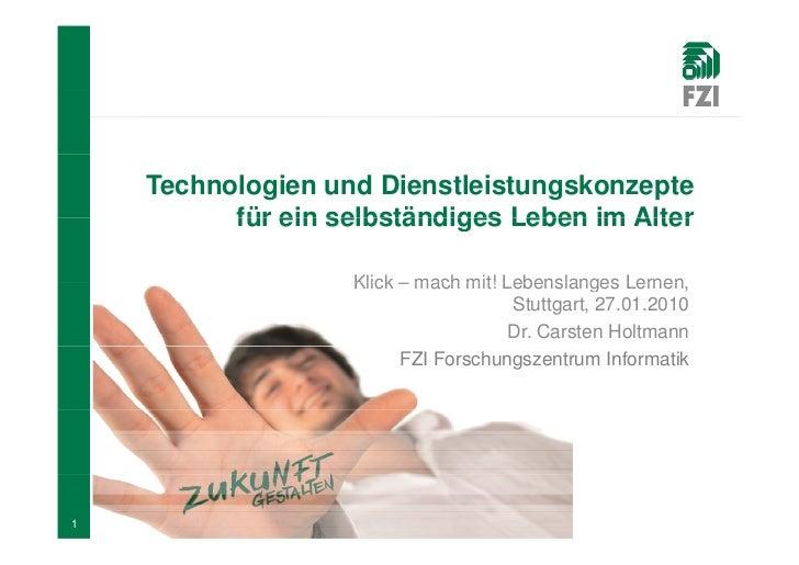 Technologien und Dienstleistungskonzepte           für ein selbständiges Leben im Alter                     Klick – mach m...