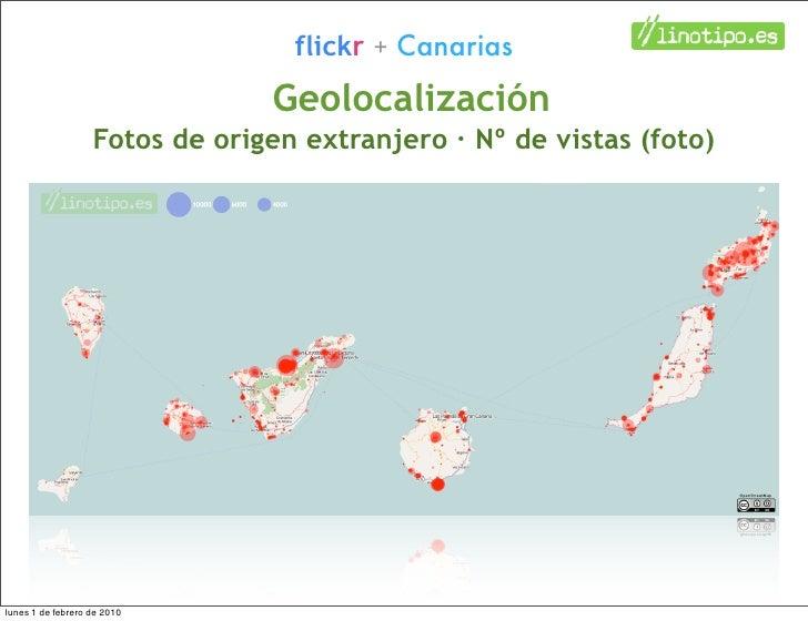 flickr + Canarias                                 Geolocalización                    Fotos de origen extranjero · Nº de vi...