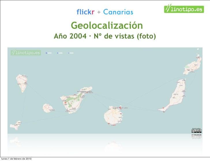 flickr + Canarias                                  Geolocalización                              Año 2004 · Nº de vistas (f...