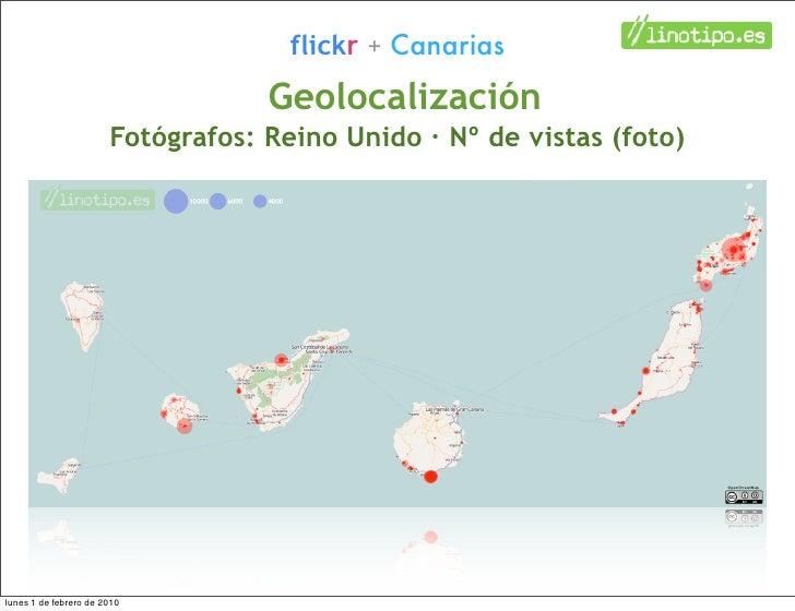 flickr + Canarias                                    Geolocalización                        Fotógrafos: Reino Unido · Nº d...