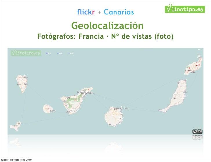 flickr + Canarias                                        Geolocalización                              Fotógrafos: Francia ...