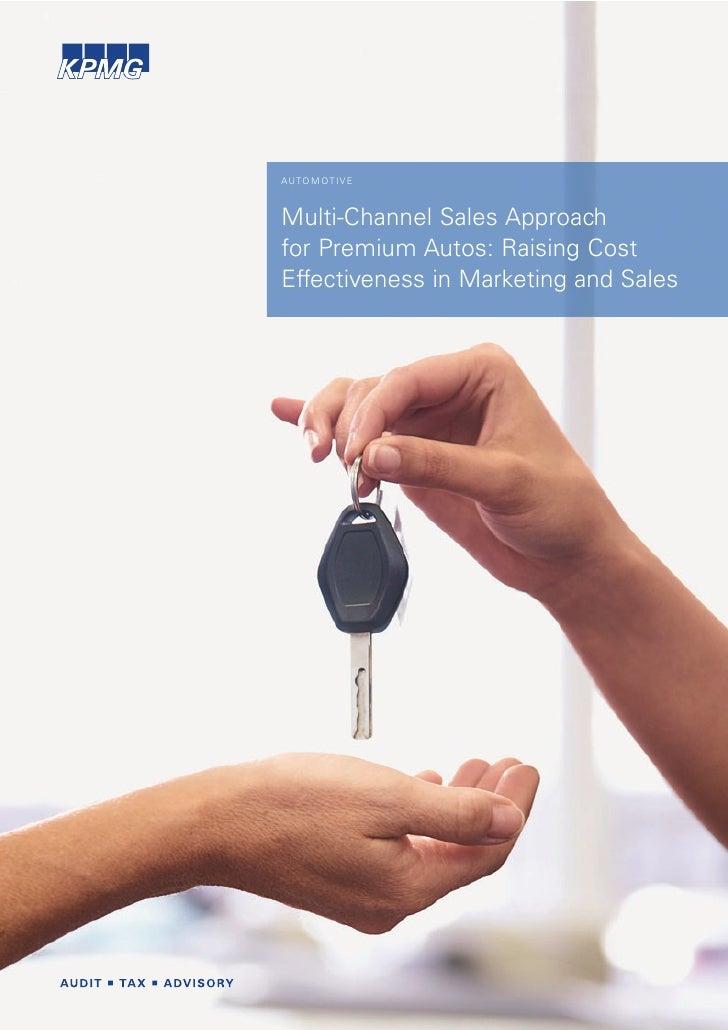 AUTO M OT I V EMulti-Channel Sales Approachfor Premium Autos: Raising CostEffectiveness in Marketing and Sales