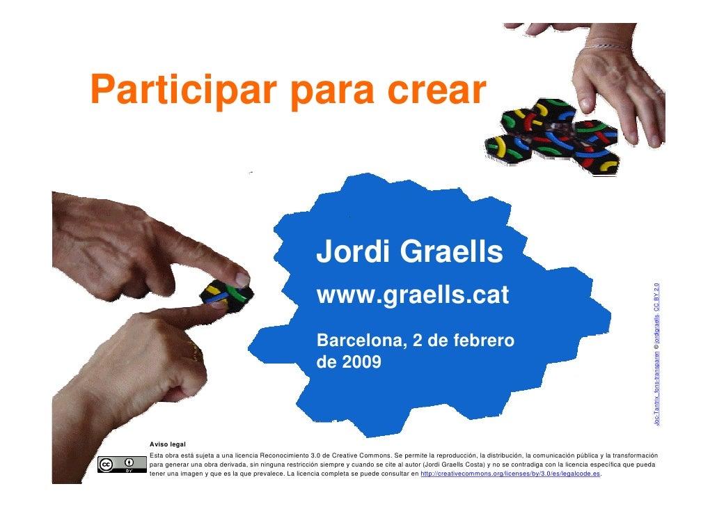 Participar para crear                                                                Jordi Graells                        ...