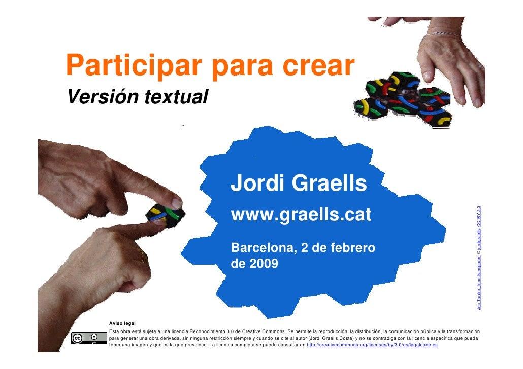 Participar para crear     Versión textual                                                                  Jordi Graells  ...