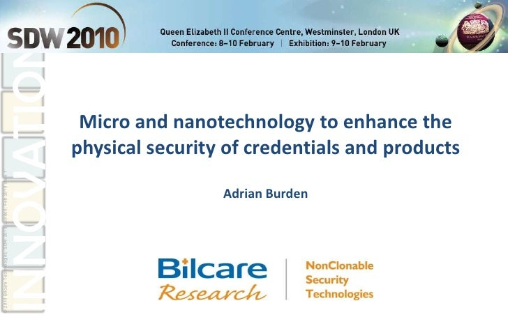 Micro and nanotechnology to enhance the physical security of credentials and products<br />Adrian Burden<br />