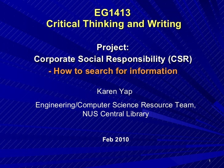 EG1413  Critical Thinking and Writing Project: Corporate Social Responsibility (CSR) - How to search for information Karen...