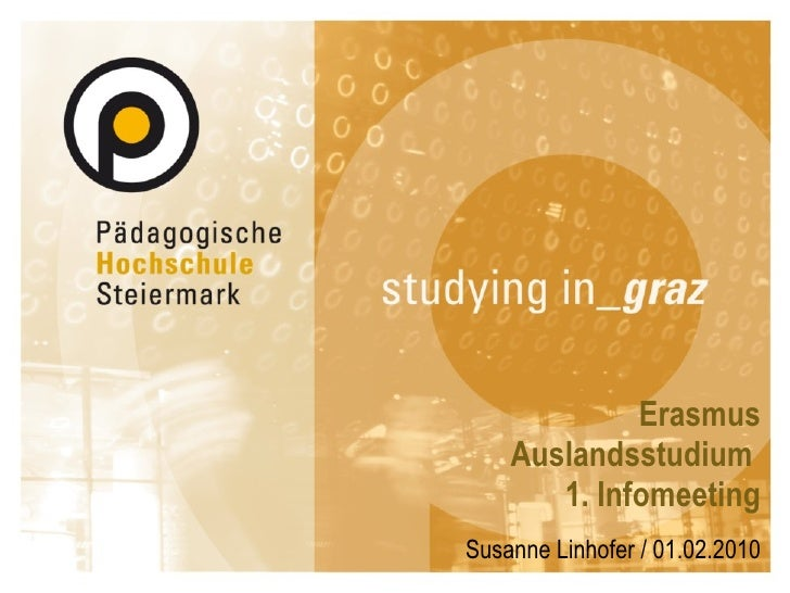 Erasmus Auslandsstudium  1. Infomeeting Susanne Linhofer / 01.02.2010