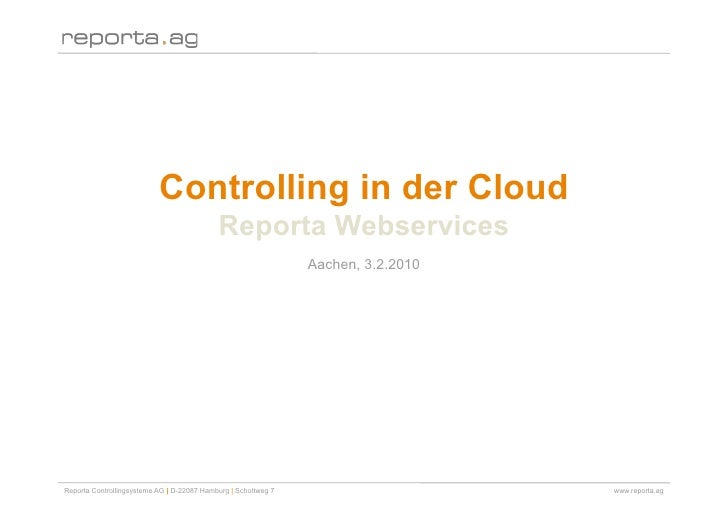 Controlling in der Cloud                                             Reporta Webservices                                  ...