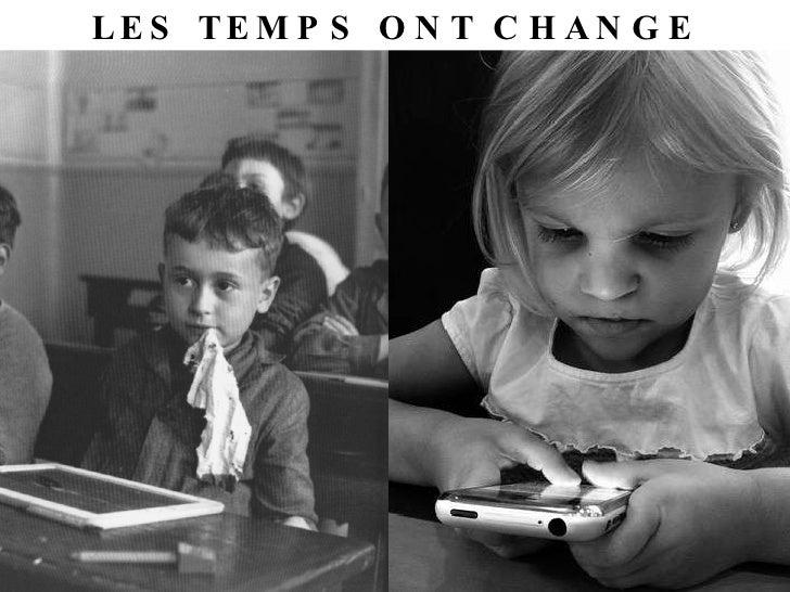 LES TEMPS ONT CHANGE