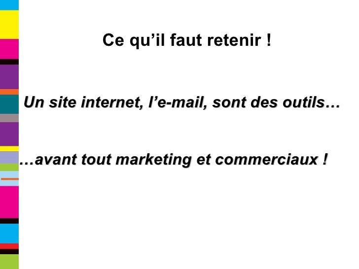 Un site internet, l'e-mail, sont des outils… … avant tout marketing et commerciaux ! Ce qu'il faut retenir !