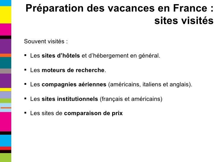 <ul><li>Souvent visités : </li></ul><ul><li>Les  sites d'hôtels  et d'hébergement en général. </li></ul><ul><li>Les  moteu...
