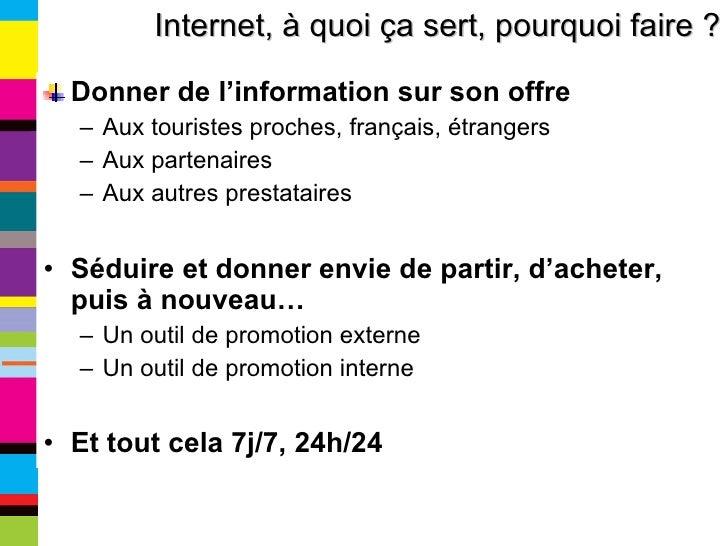<ul><li>Donner de l'information sur son offre </li></ul><ul><ul><li>Aux touristes proches, français, étrangers </li></ul><...