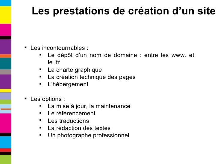 <ul><li>Les incontournables : </li></ul><ul><ul><li>Le dépôt d'un nom de domaine : entre les www. et le .fr </li></ul></ul...