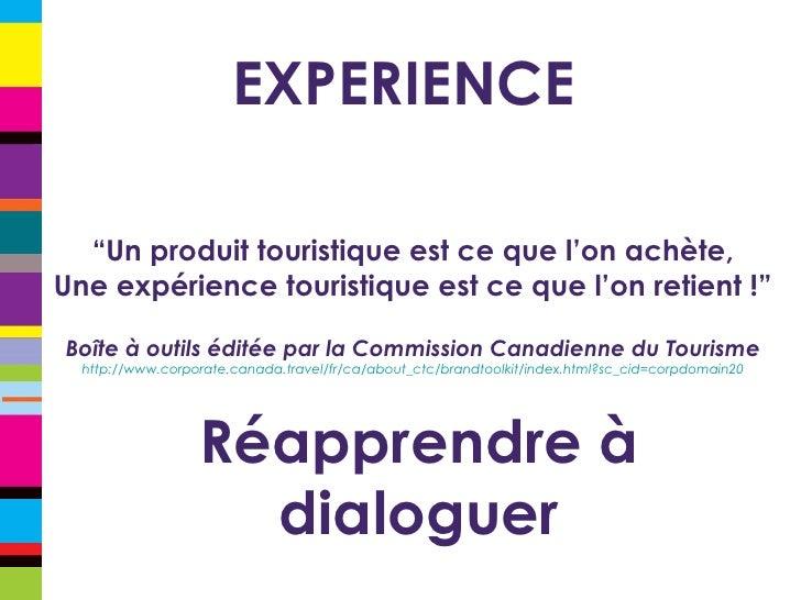 """EXPERIENCE """" Un produit touristique est ce que l'on achète, Une expérience touristique est ce que l'on retient !"""" Boîte à ..."""
