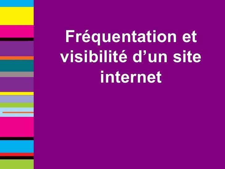 Fréquentation et visibilité d'un site internet