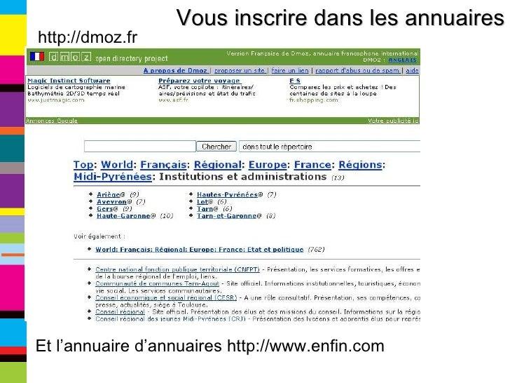 Vous inscrire dans les annuaires http://dmoz.fr Et l'annuaire d'annuaires http://www.enfin.com