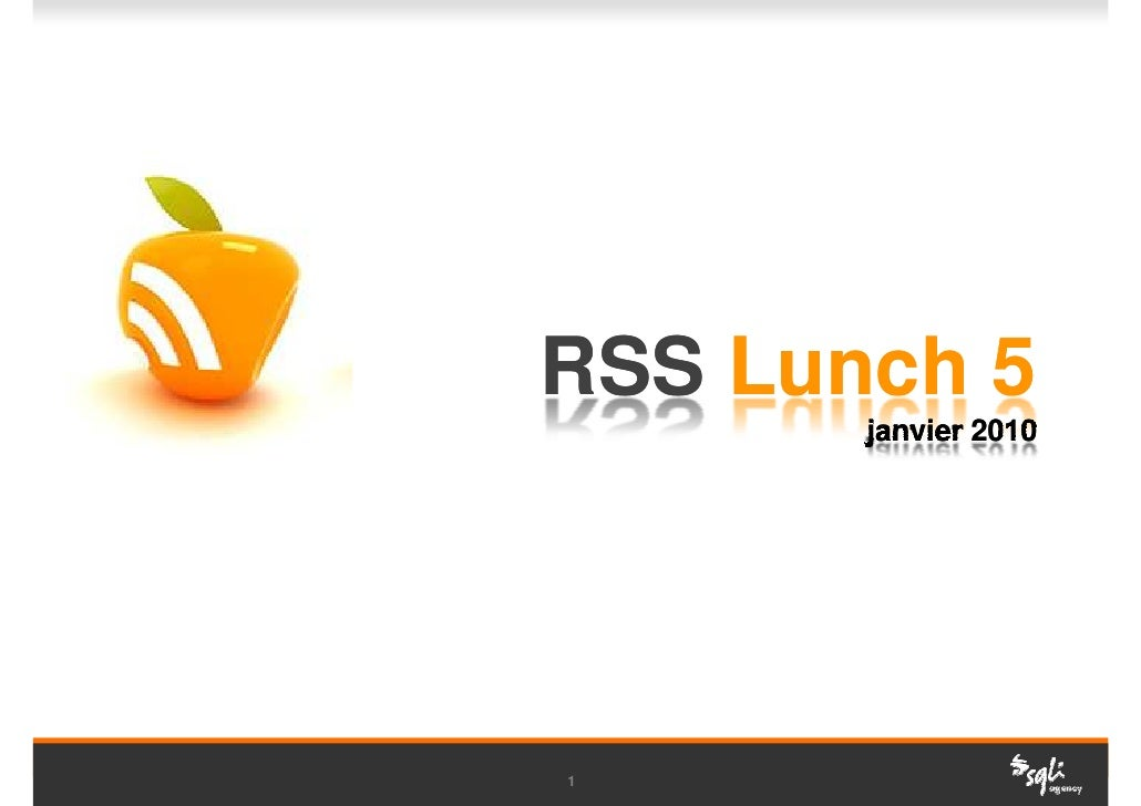 RSS Lunch 5        janvier 2010     1