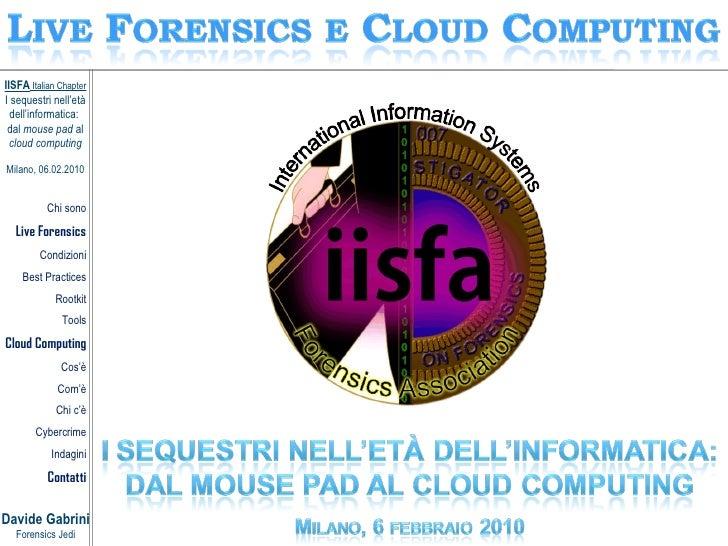 IISFA Italian Chapter I sequestri nell'età   dell'informatica:  dal mouse pad al   cloud computing  Milano, 06.02.2010    ...