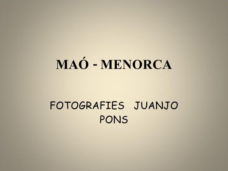 MAÓ - MENORCA FOTOGRAFIES  JUANJO PONS