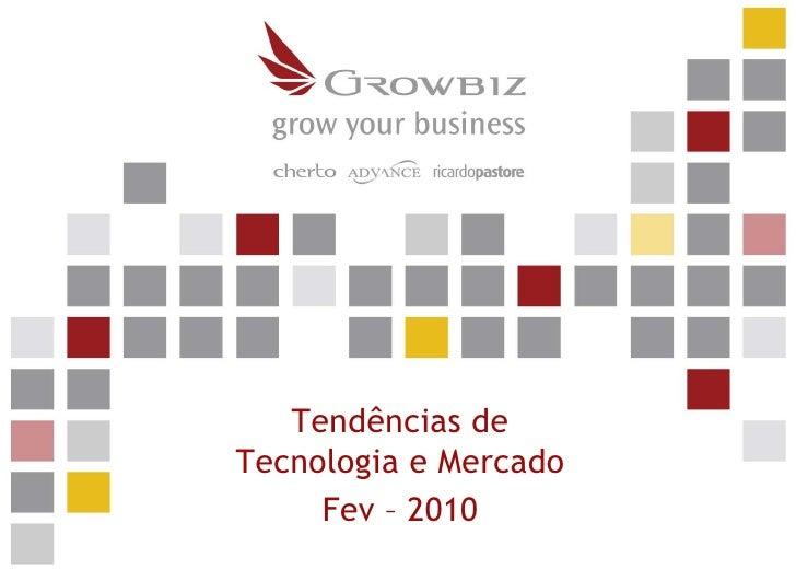Tendências de Tecnologia e Mercado<br />Fev – 2010<br />